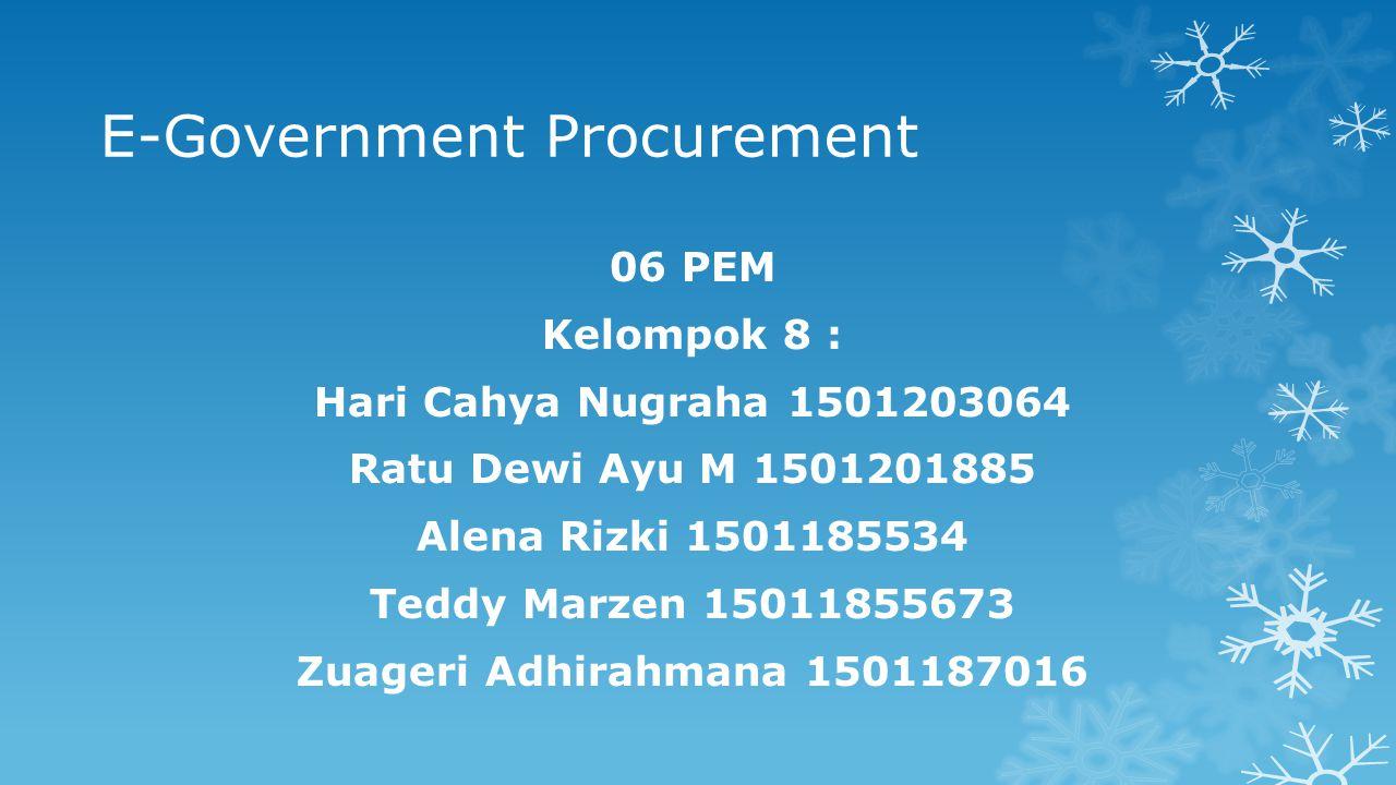 Contoh e-Government Procurement  PT Pertamina (Persero) https://eproc.pertamina.com  Peruma Perumnas https://perumnas.co.id  PT Kereta Api Indonesia http://e-proc.kereta-api.com  PT Jamsostek http://eproc.jamsostek.co.id/  PT Garuda Indonesia (Persero) http://eproc.garuda-Indonesia.com