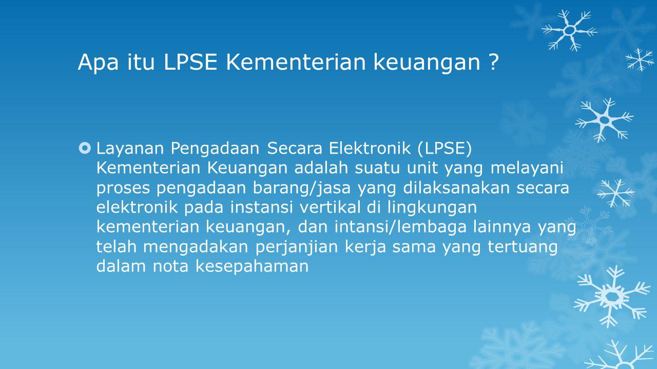 Apa itu LPSE Kementerian keuangan ?  Layanan Pengadaan Secara Elektronik (LPSE) Kementerian Keuangan adalah suatu unit yang melayani proses pengadaan
