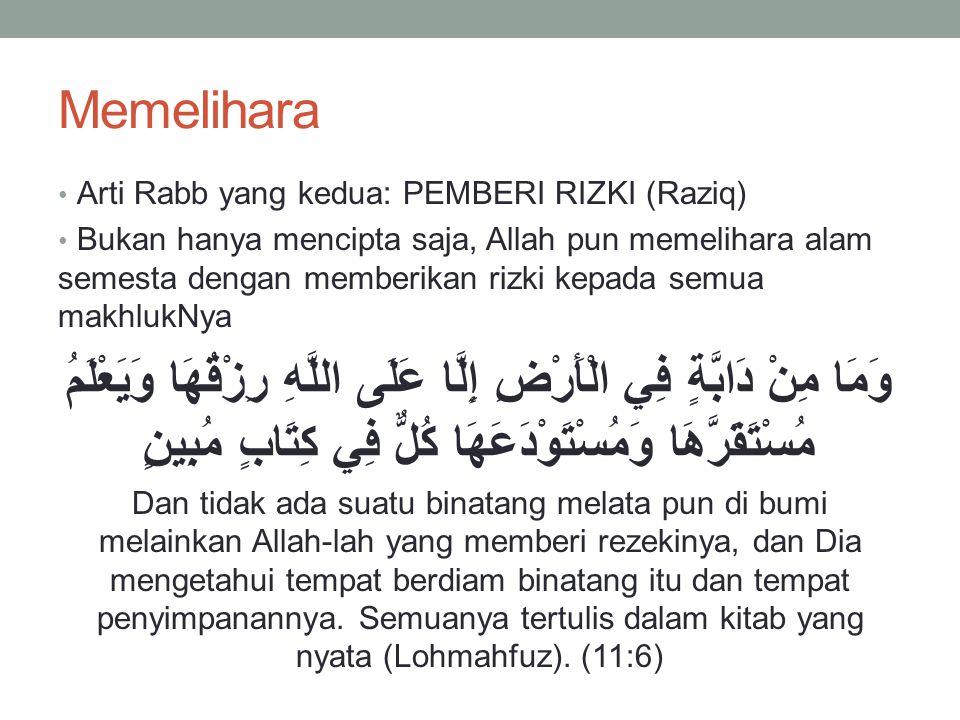 Memelihara Arti Rabb yang kedua: PEMBERI RIZKI (Raziq) Bukan hanya mencipta saja, Allah pun memelihara alam semesta dengan memberikan rizki kepada sem