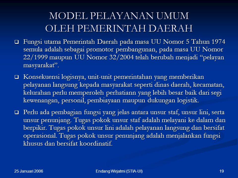 """25 Januari 2006 Endang Wirjatmi (STIA-UI) 18 PELAYANAN PUBLIK OLEH PEMERINTAH DAN PEMERINTAH DAERAH - Prinsip """"equal treatment"""", dalam arti semua warg"""