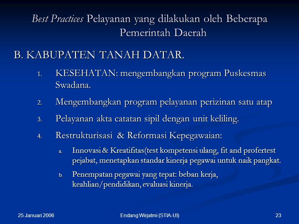 25 Januari 2006 22Endang Wirjatmi (STIA-UI) Best Practices Pelayanan yang dilakukan oleh Beberapa Pemerintah Daerah A. KABUPATEN JEMBRANA-BALI (KESEHA