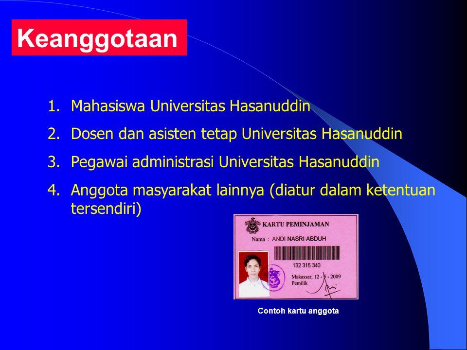 Keanggotaan 1.Mahasiswa Universitas Hasanuddin 2.Dosen dan asisten tetap Universitas Hasanuddin 3.Pegawai administrasi Universitas Hasanuddin 4.Anggot