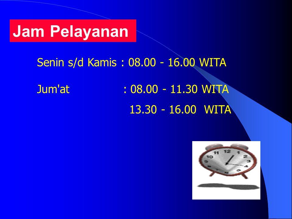 Jam Pelayanan Senin s/d Kamis : 08.00 - 16.00 WITA Jum'at : 08.00 - 11.30 WITA 13.30 - 16.00 WITA