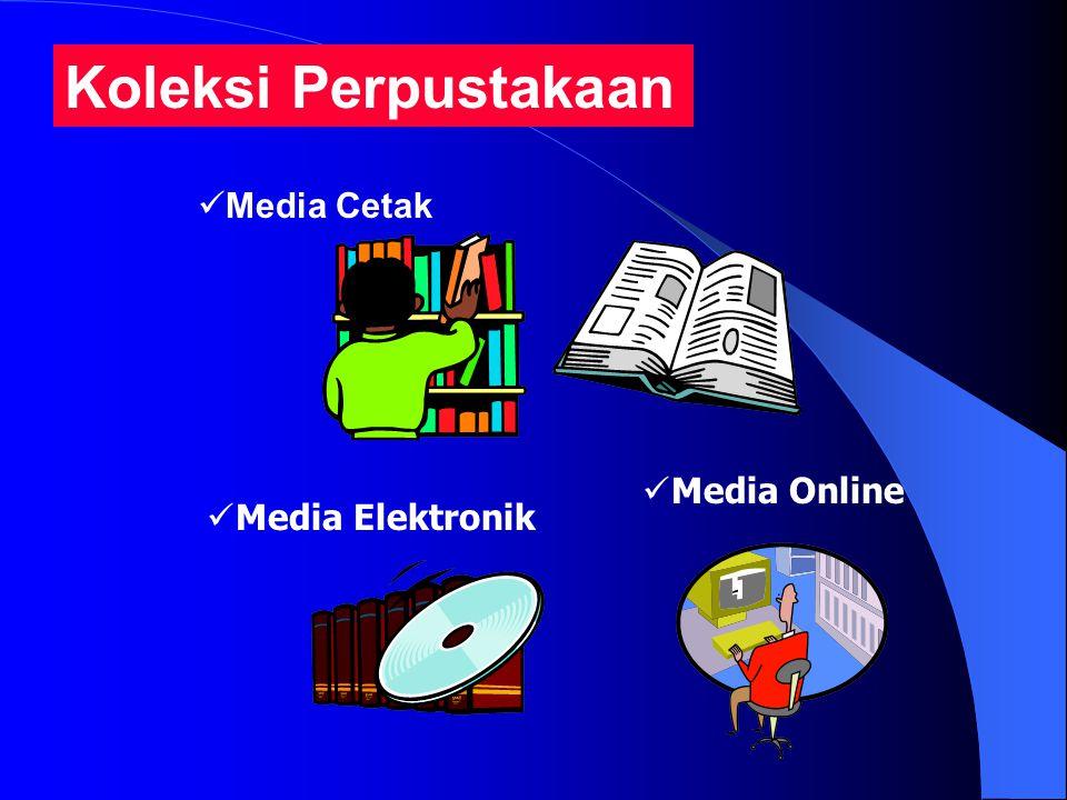 Koleksi Perpustakaan Media Cetak Media Elektronik Media Online