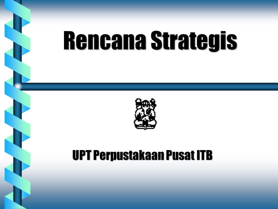 Rencana Strategis UPT Perpustakaan Pusat ITB