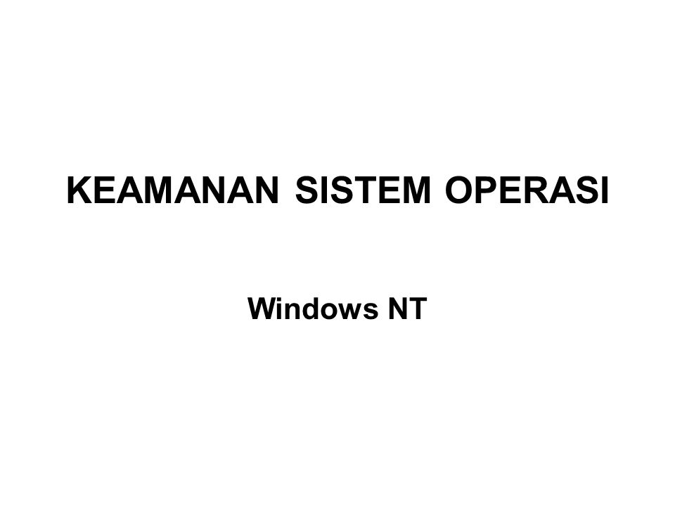 KEAMANAN SISTEM OPERASI Windows NT