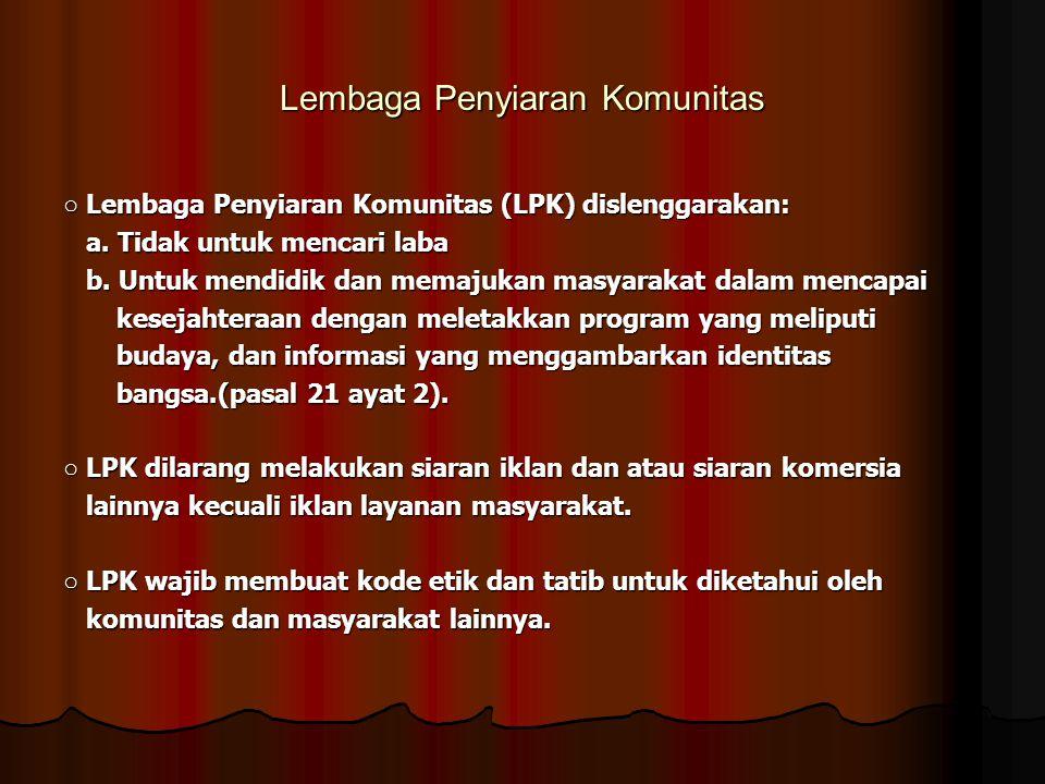 ○ Lembaga penyiaran swasta (LPS) wajib memberikan kesempatan kepada karyawan untuk memiliki saham perusahaan dan memberikan bagian laba perusahaan. (p