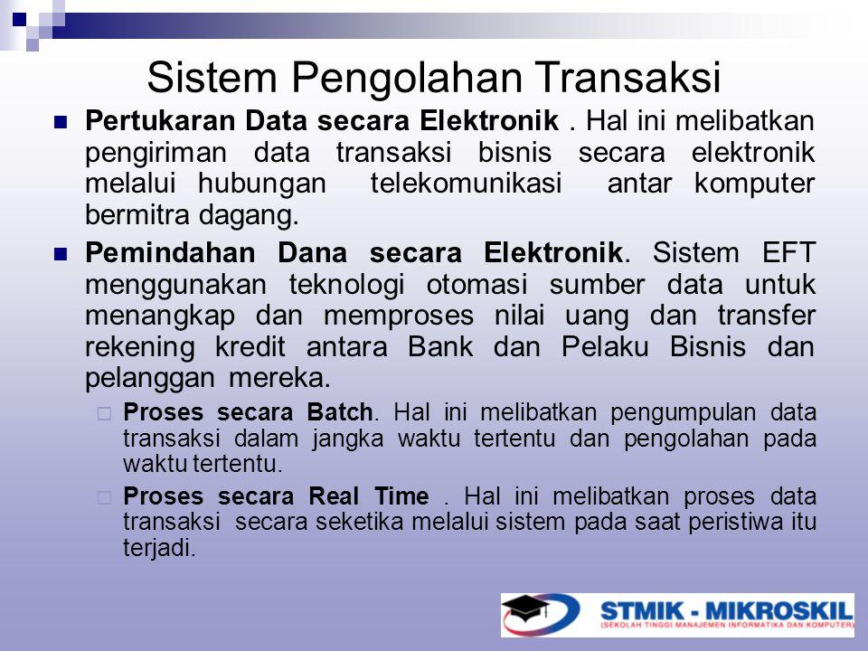 Sistem Pengolahan Transaksi Pertukaran Data secara Elektronik. Hal ini melibatkan pengiriman data transaksi bisnis secara elektronik melalui hubungan