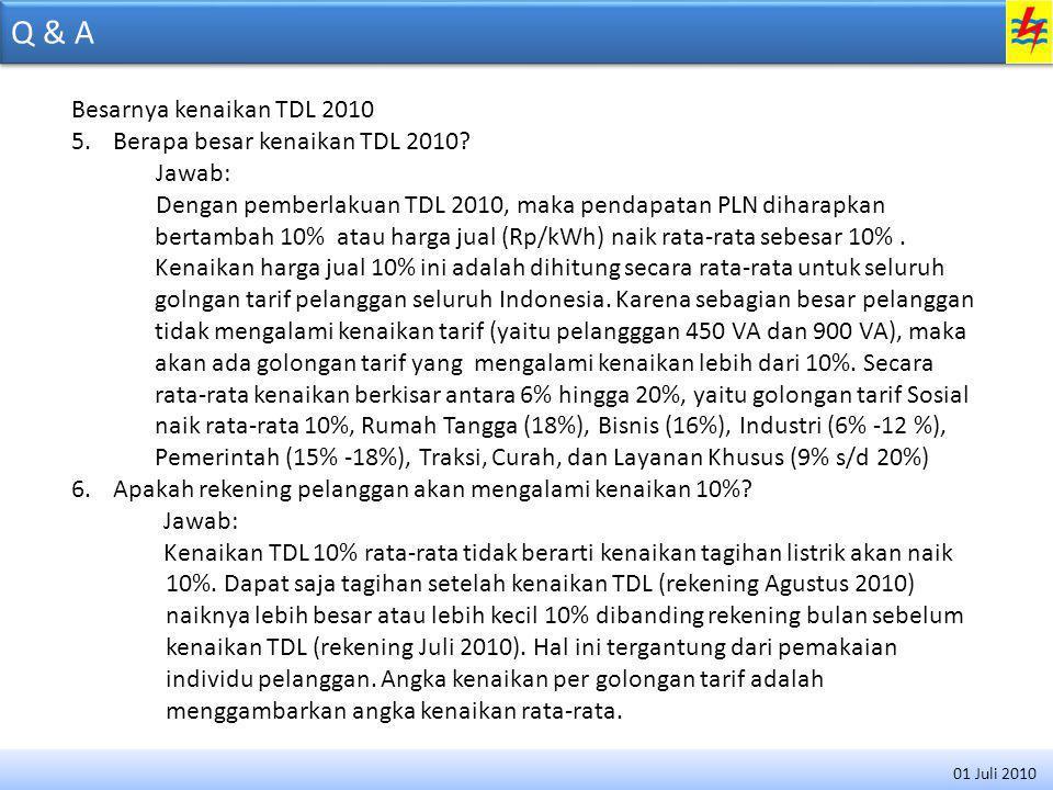 Q & A Perubahan mendasar pada TDL 2010 7.Apa saja yang secara mendasar TDL 2010 berbeda dengan TDL sebelumnya.
