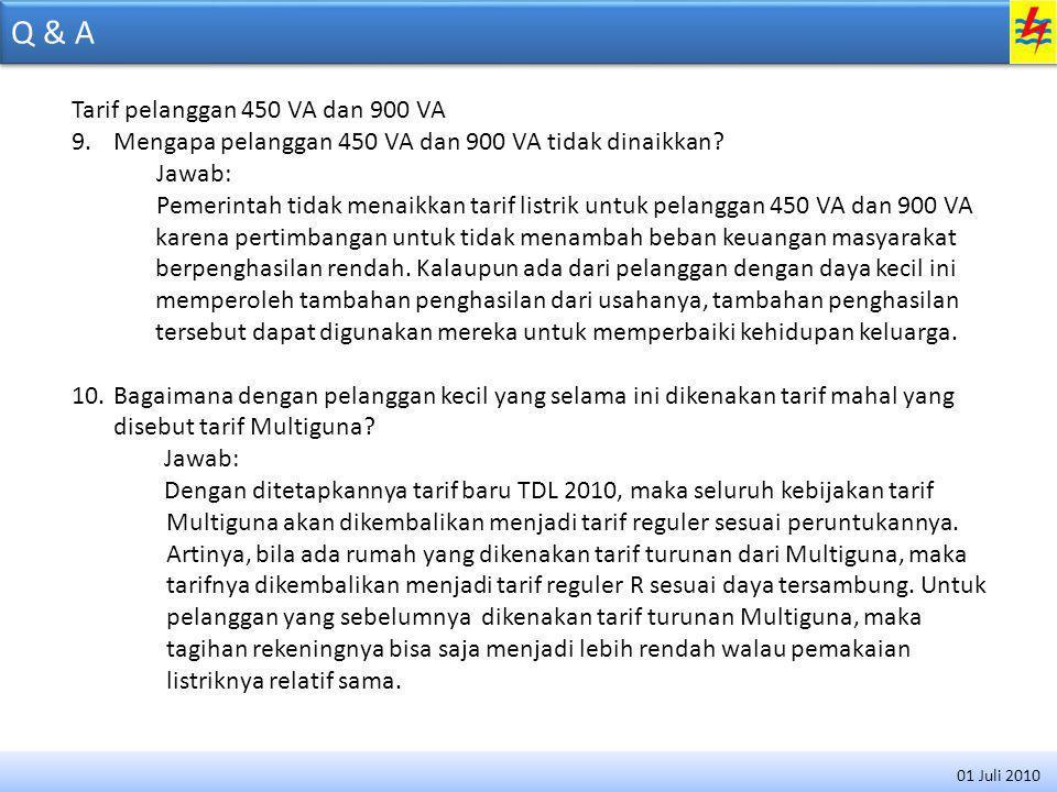 Q & A Tarif pelanggan 450 VA dan 900 VA 9.Mengapa pelanggan 450 VA dan 900 VA tidak dinaikkan.