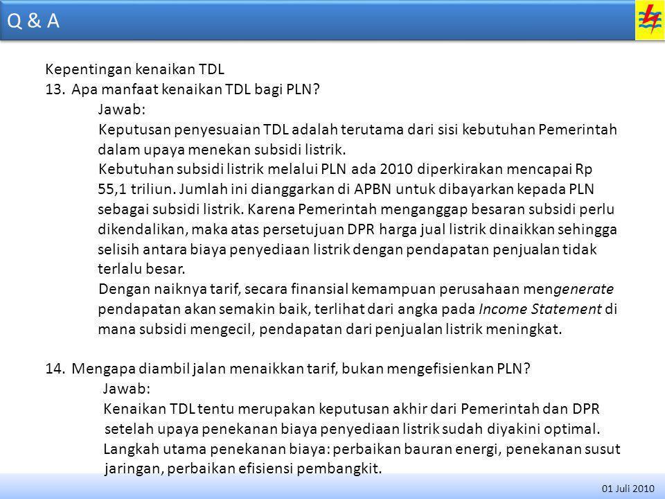 Q & A Kepentingan kenaikan TDL 13.Apa manfaat kenaikan TDL bagi PLN.
