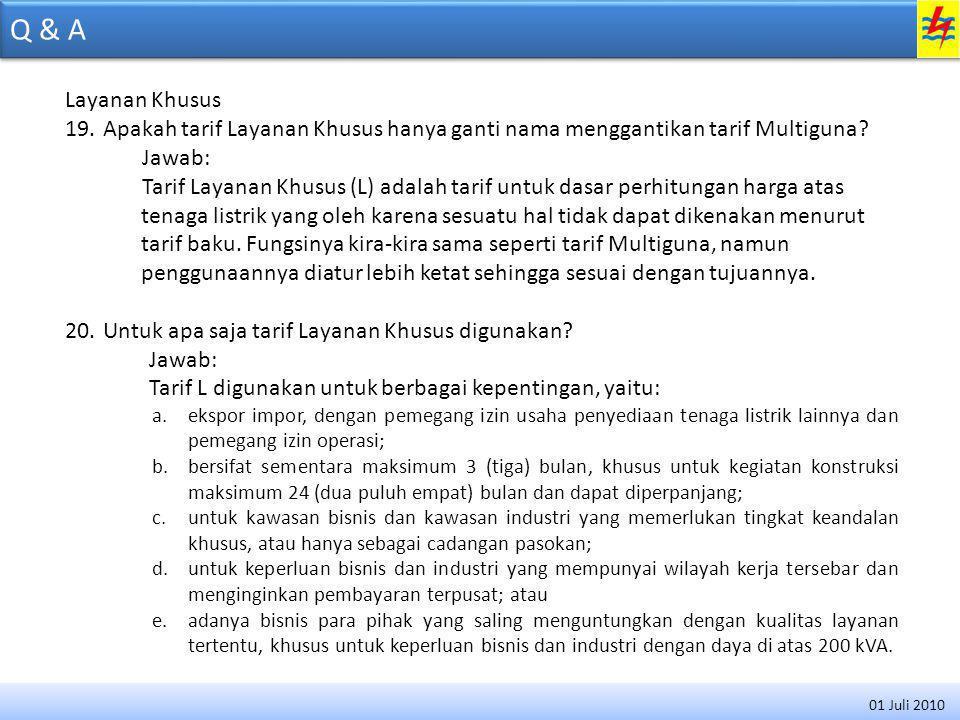 Q & A Layanan Khusus 19.Apakah tarif Layanan Khusus hanya ganti nama menggantikan tarif Multiguna.