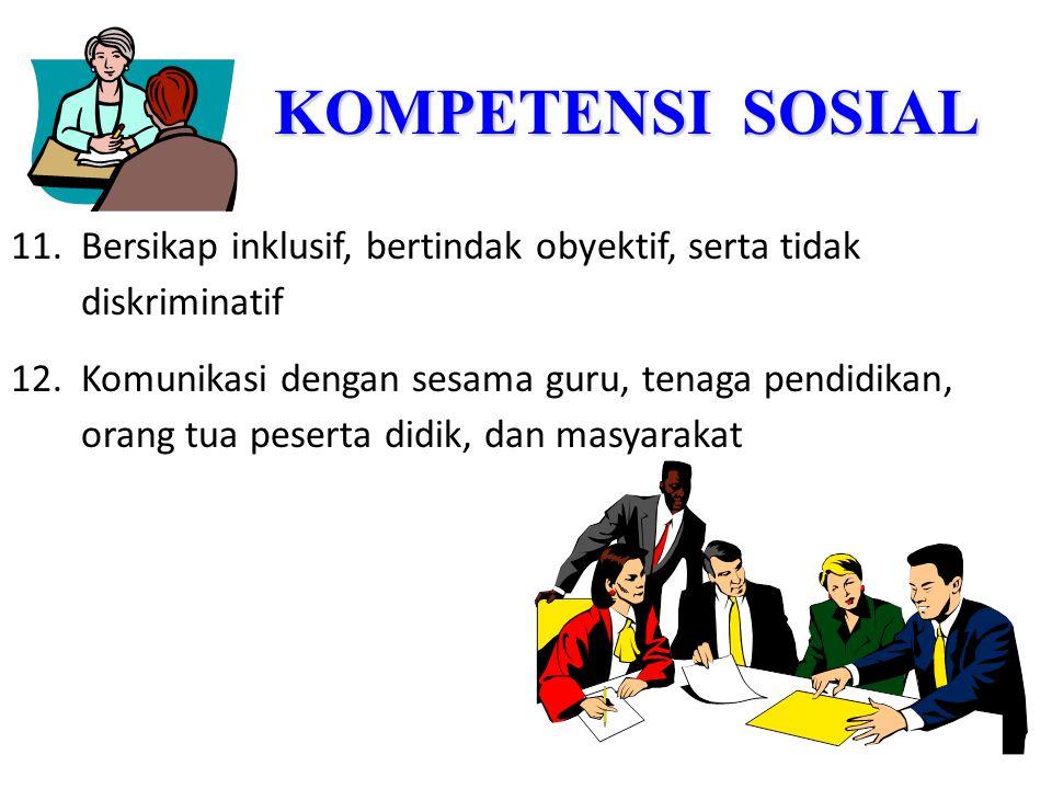 KOMPETENSI KEPRIBADIAN 8.Bertindak sesuai dengan norma agama, hukum, sosial, dan kebudayaan nasional Indonesia 9.Menunjukkan pribadi yang dewasa dan t