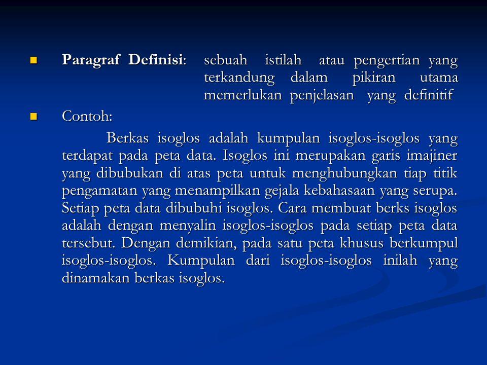 Paragraf Definisi: sebuah istilah atau pengertian yang terkandung dalam pikiran utama memerlukan penjelasan yang definitif Paragraf Definisi: sebuah i