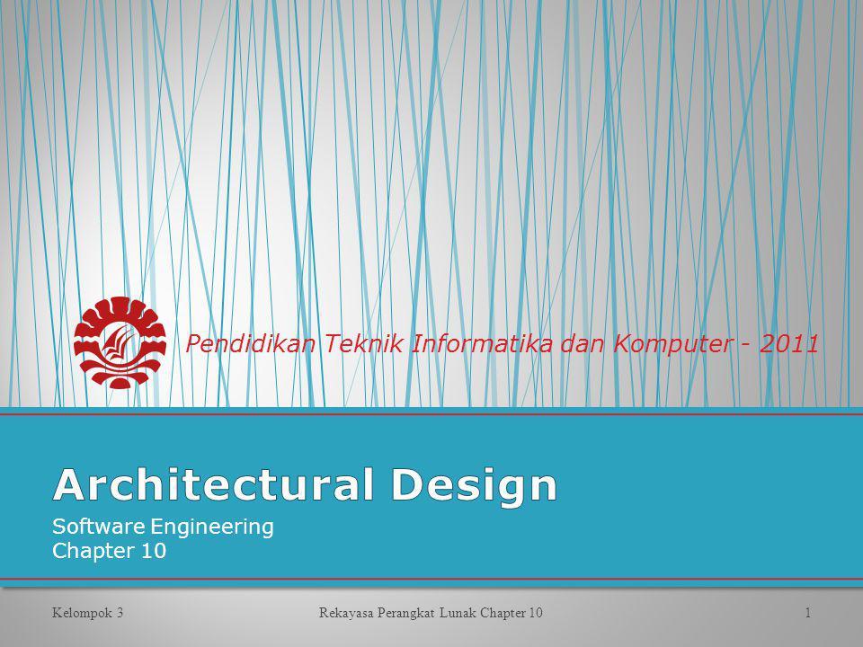Software Engineering Chapter 10 Kelompok 3Rekayasa Perangkat Lunak Chapter 101 Pendidikan Teknik Informatika dan Komputer - 2011