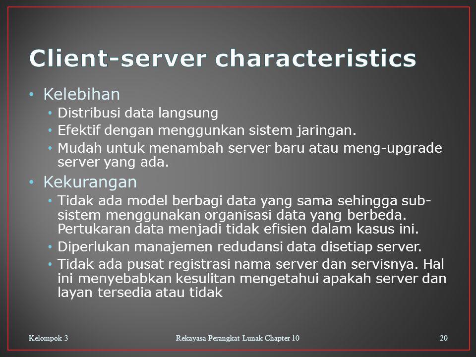 Kelebihan Distribusi data langsung Efektif dengan menggunkan sistem jaringan. Mudah untuk menambah server baru atau meng-upgrade server yang ada. Keku