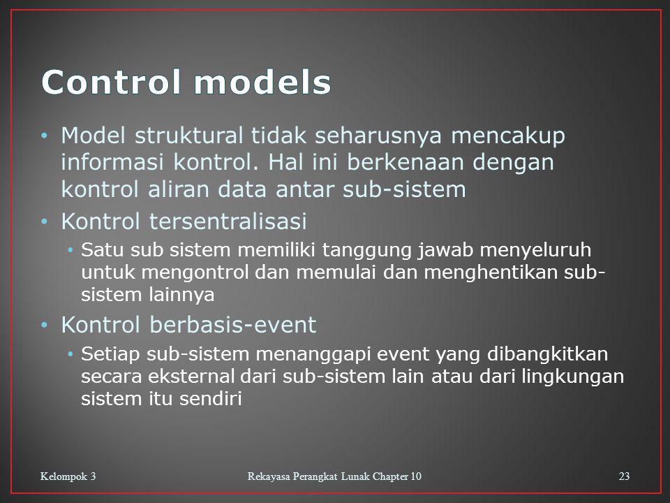 Model struktural tidak seharusnya mencakup informasi kontrol. Hal ini berkenaan dengan kontrol aliran data antar sub-sistem Kontrol tersentralisasi Sa