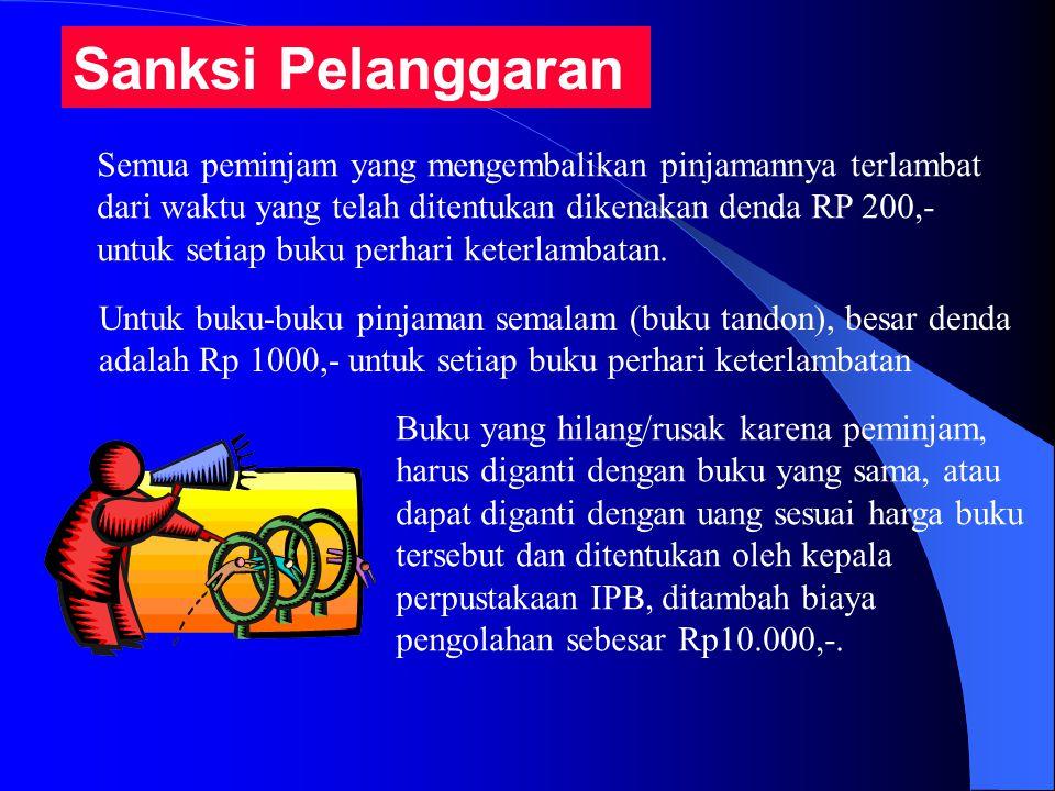 Sanksi Pelanggaran Semua peminjam yang mengembalikan pinjamannya terlambat dari waktu yang telah ditentukan dikenakan denda RP 200,- untuk setiap buku perhari keterlambatan.