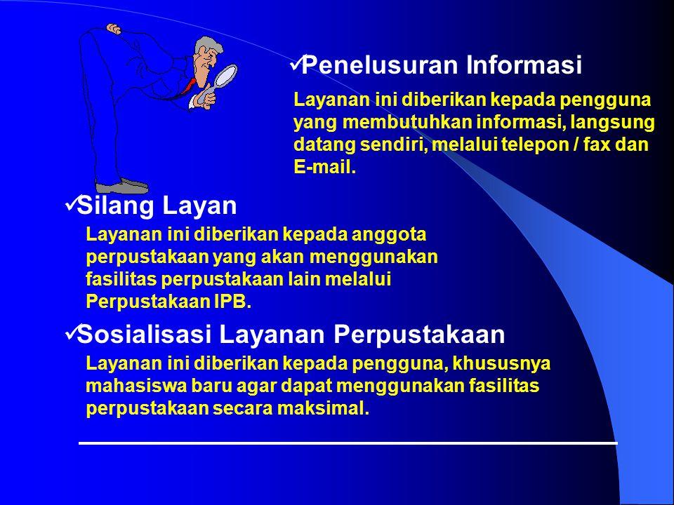 Penelusuran Informasi Layanan ini diberikan kepada pengguna yang membutuhkan informasi, langsung datang sendiri, melalui telepon / fax dan E-mail.