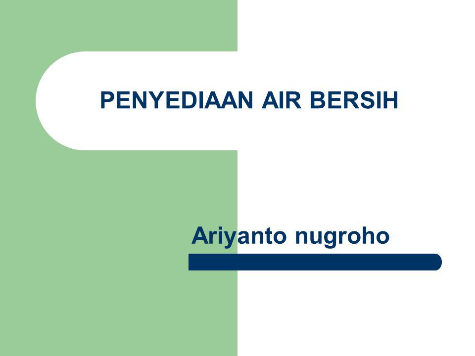 PENYEDIAAN AIR BERSIH Ariyanto nugroho