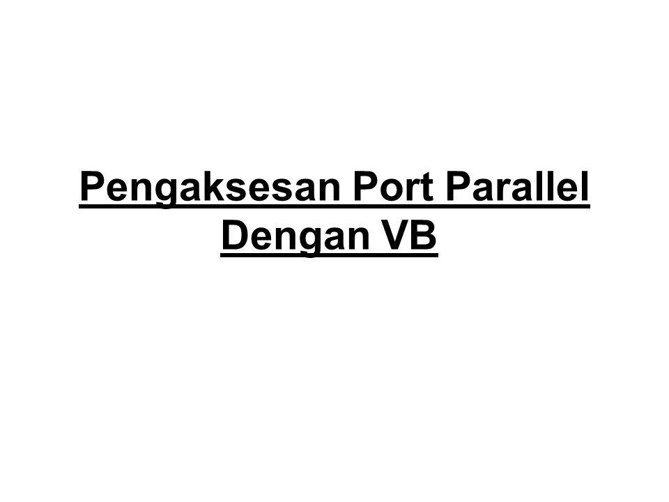 Pengaksesan Port Parallel Dengan VB