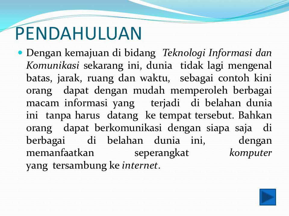 Berbicara tentang kecanggihan perkembangan Teknologi Informasi dan Komunikasi ini maka tidak lepas dari teknologi komputer itu sendiri.