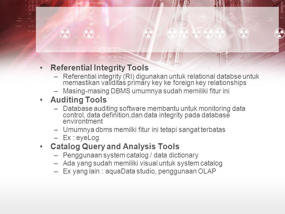 Security Tools Database security umumnya menggunakaan internal database fitur seperti GRANT dan REVOKE SQL statements dengan berbagai macam strateginya Penggunaan VPN (virtual private network)