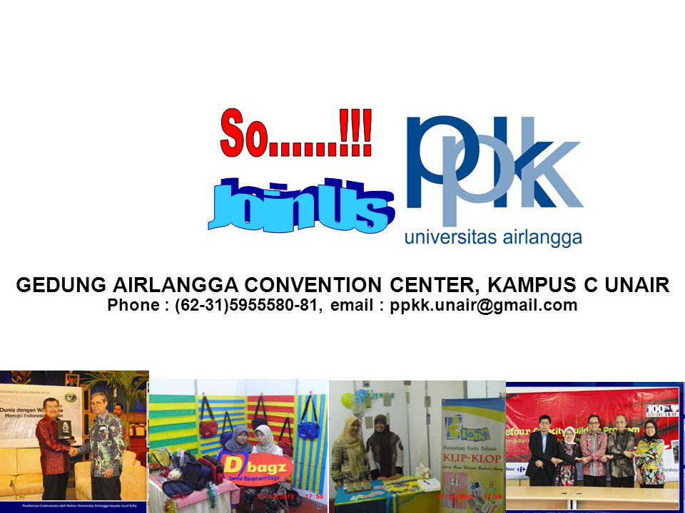 GEDUNG AIRLANGGA CONVENTION CENTER, KAMPUS C UNAIR Phone : (62-31)5955580-81, email : ppkk.unair@gmail.com