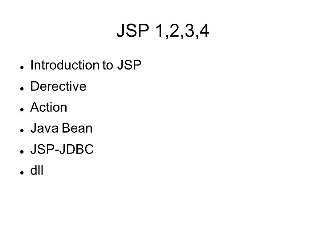 JSP 1,2,3,4 Introduction to JSP Derective Action Java Bean JSP-JDBC dll