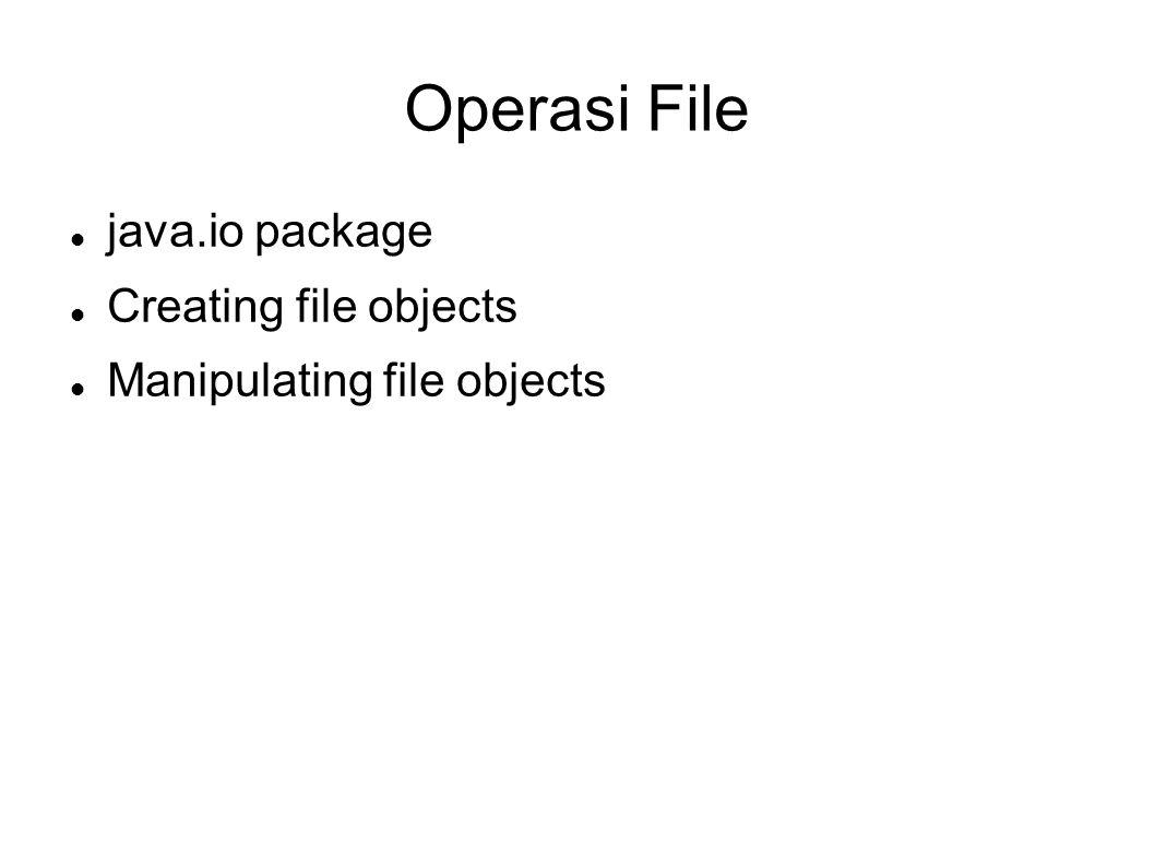 IO Streams Overview I/O Stream Byte stream & character stream hirarki class pada package java.io read write stream memfilter stream membaca input dari keyboad