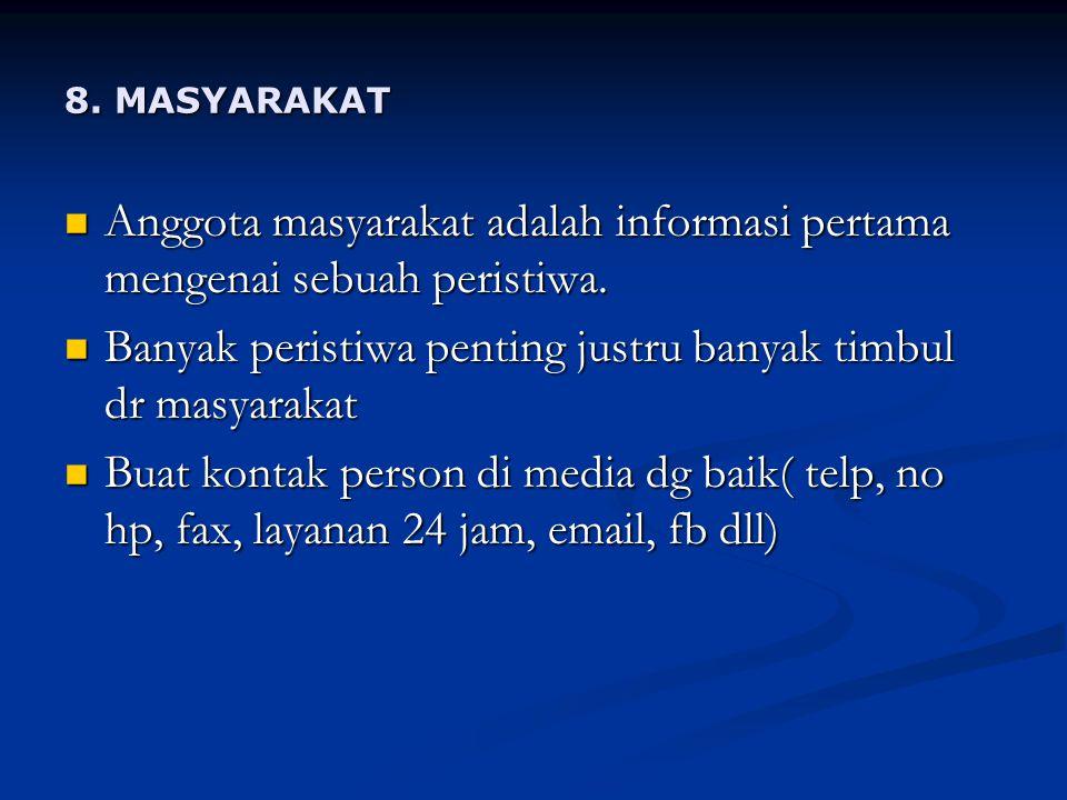 8.MASYARAKAT Anggota masyarakat adalah informasi pertama mengenai sebuah peristiwa.