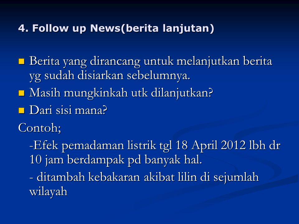 5.PELAYANAN DARURAT Sebagai reporter tdk mungkin memantau peristiwa yg terjadi di berbagai tempat.