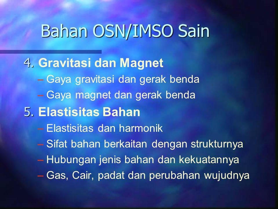 4. 4. Gravitasi dan Magnet – –Gaya gravitasi dan gerak benda – –Gaya magnet dan gerak benda 5. 5. Elastisitas Bahan – –Elastisitas dan harmonik – –Sif