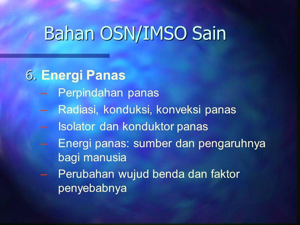 6. 6. Energi Panas – –Perpindahan panas – –Radiasi, konduksi, konveksi panas – –Isolator dan konduktor panas – –Energi panas: sumber dan pengaruhnya b