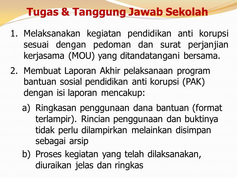 1.Melaksanakan kegiatan pendidikan anti korupsi sesuai dengan pedoman dan surat perjanjian kerjasama (MOU) yang ditandatangani bersama. 2.Membuat Lapo