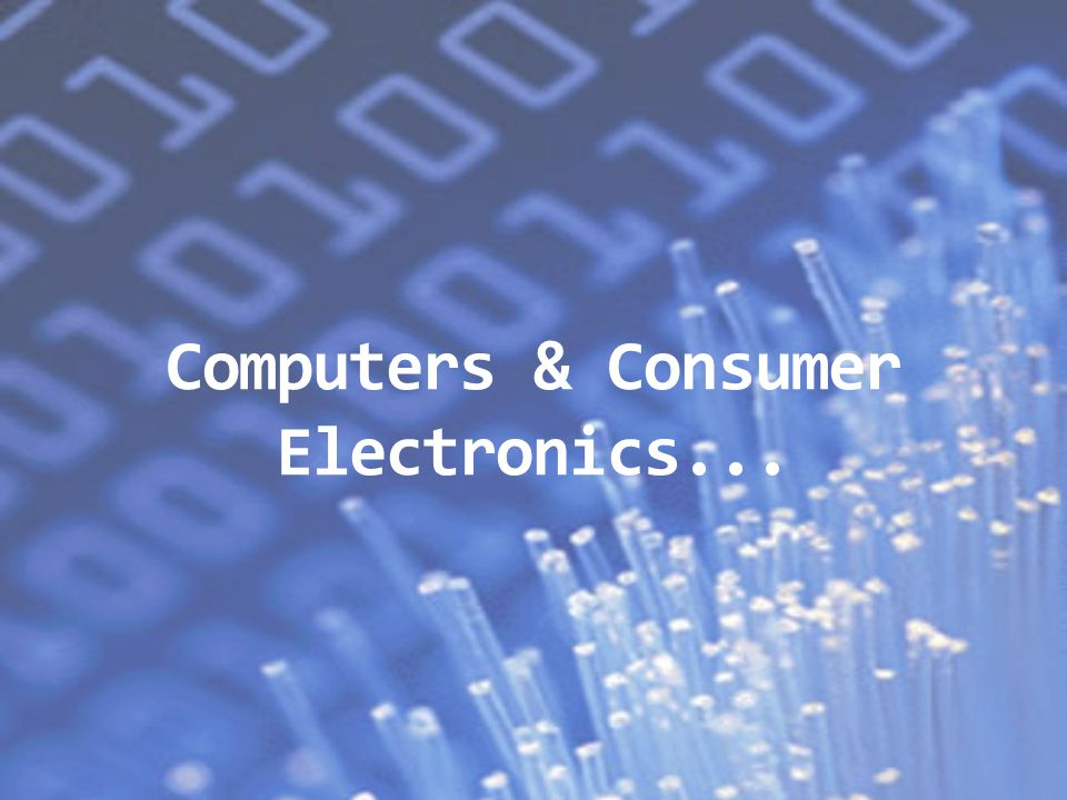 Computers & Consumer Electronics...