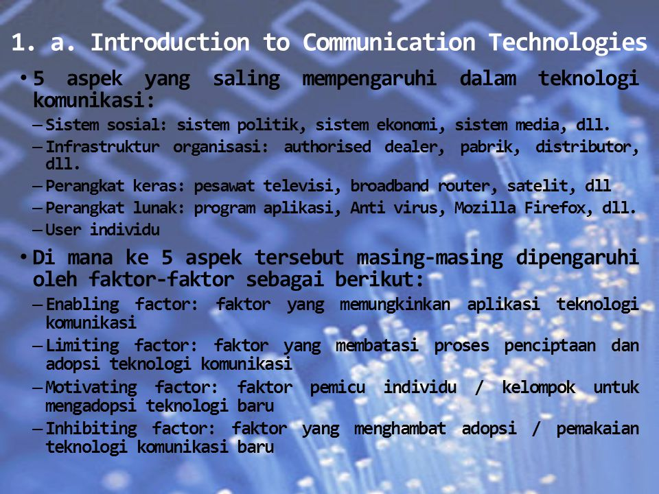1. a. Introduction to Communication Technologies 5 aspek yang saling mempengaruhi dalam teknologi komunikasi: – Sistem sosial: sistem politik, sistem