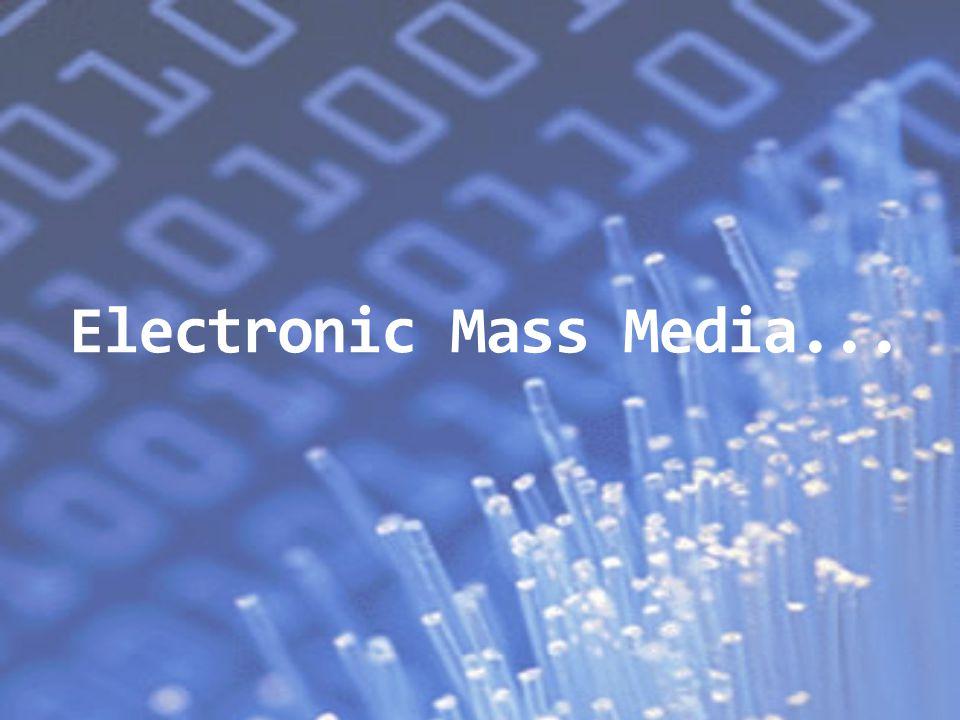 Electronic Mass Media...