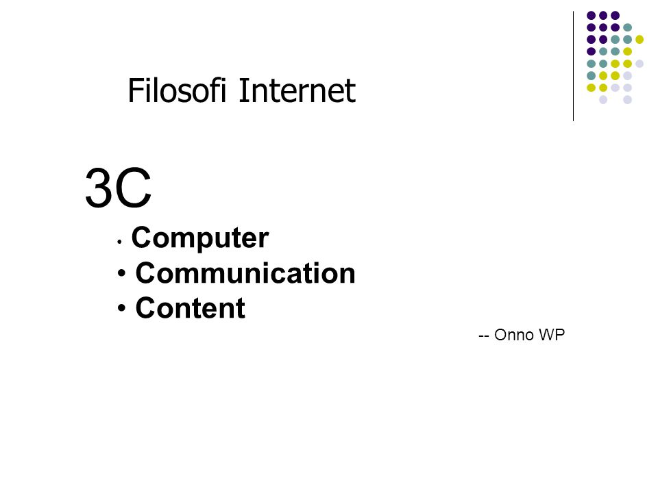 Filosofi Internet 3C Computer Communication Content -- Onno WP