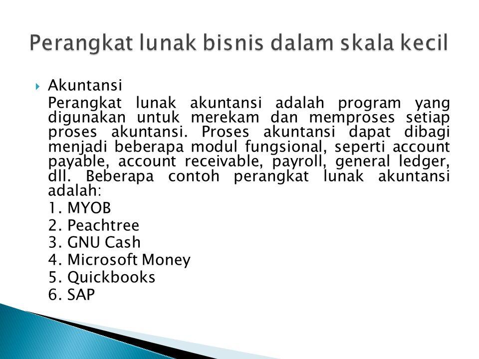  Akuntansi Perangkat lunak akuntansi adalah program yang digunakan untuk merekam dan memproses setiap proses akuntansi. Proses akuntansi dapat dibagi