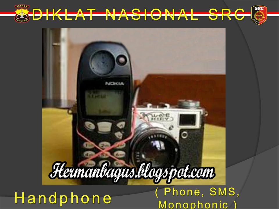 DIKLAT NASIONAL SRC Handphone ( Phone, SMS, Monophonic )