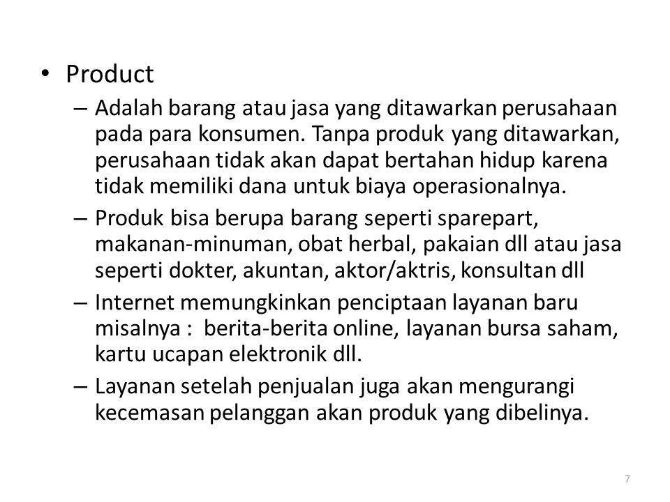 Product – Adalah barang atau jasa yang ditawarkan perusahaan pada para konsumen. Tanpa produk yang ditawarkan, perusahaan tidak akan dapat bertahan hi