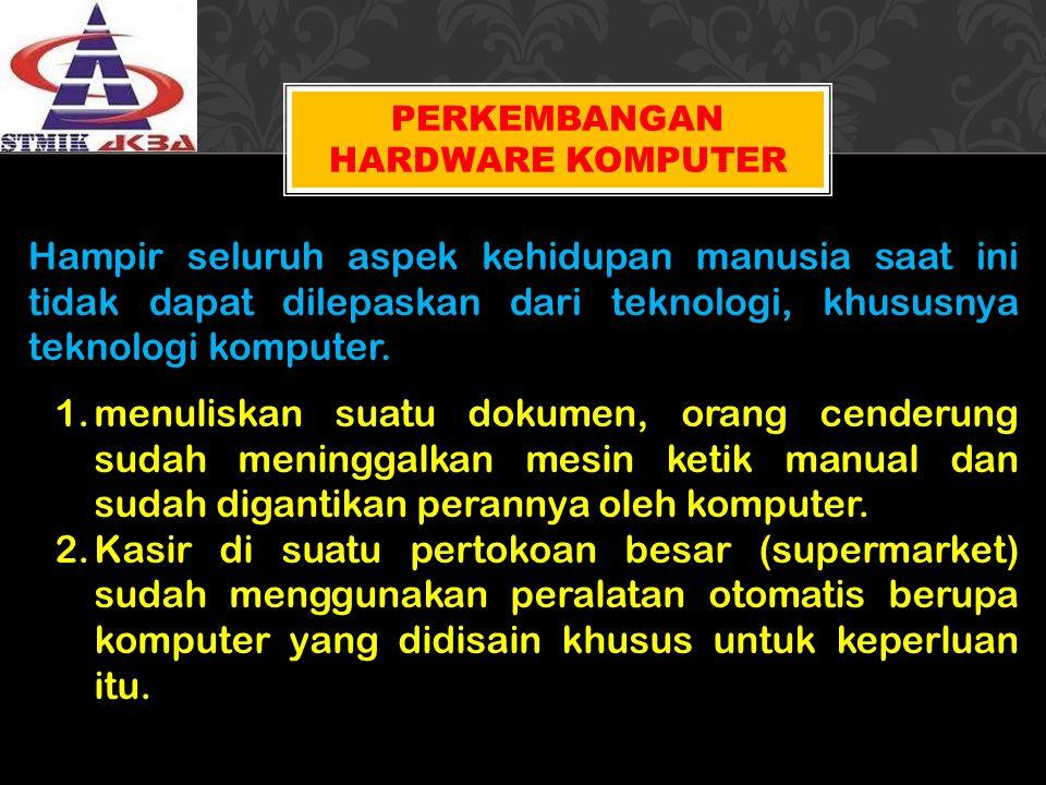 PERKEMBANGAN HARDWARE KOMPUTER 3.