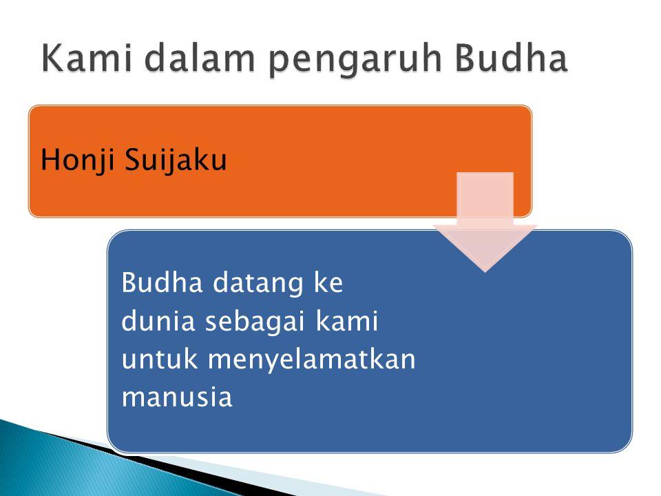 Honji Suijaku Budha datang ke dunia sebagai kami untuk menyelamatkan manusia