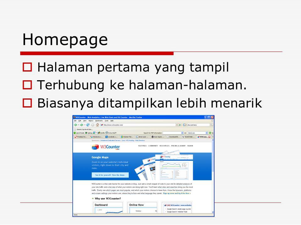 Homepage  Halaman pertama yang tampil  Terhubung ke halaman-halaman.