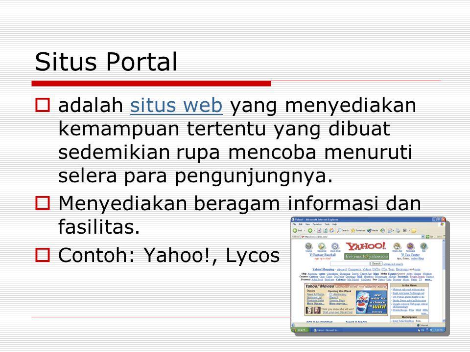 Situs Portal  adalah situs web yang menyediakan kemampuan tertentu yang dibuat sedemikian rupa mencoba menuruti selera para pengunjungnya.situs web  Menyediakan beragam informasi dan fasilitas.