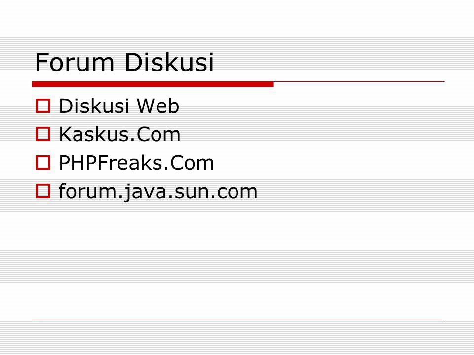 Forum Diskusi  Diskusi Web  Kaskus.Com  PHPFreaks.Com  forum.java.sun.com