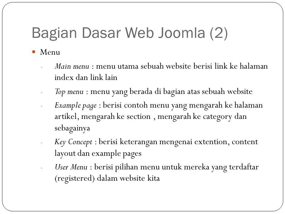 Bagian Dasar Web Joomla (2) Menu - Main menu : menu utama sebuah website berisi link ke halaman index dan link lain - Top menu : menu yang berada di b
