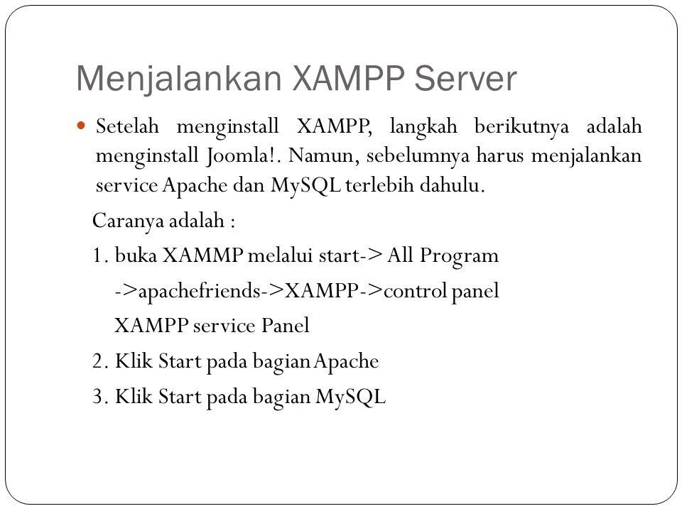Setelah menginstall XAMPP, langkah berikutnya adalah menginstall Joomla!. Namun, sebelumnya harus menjalankan service Apache dan MySQL terlebih dahulu