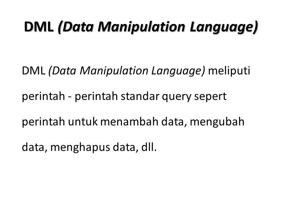 DML (Data Manipulation Language) INSERT INTO tb_nilai (id,nim,nama,nilai) VALUES('1','STI201300666 , Hilma Anna , C ) Manipulasi Data : INSERT